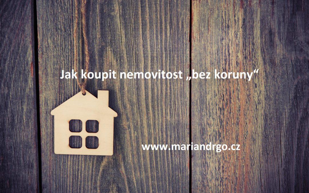 Jak koupit nemovitost bez peněz